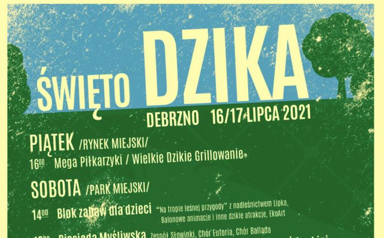 """""""Święto DZIKA"""" – Debrzno, 16-17 lipiec 2021"""